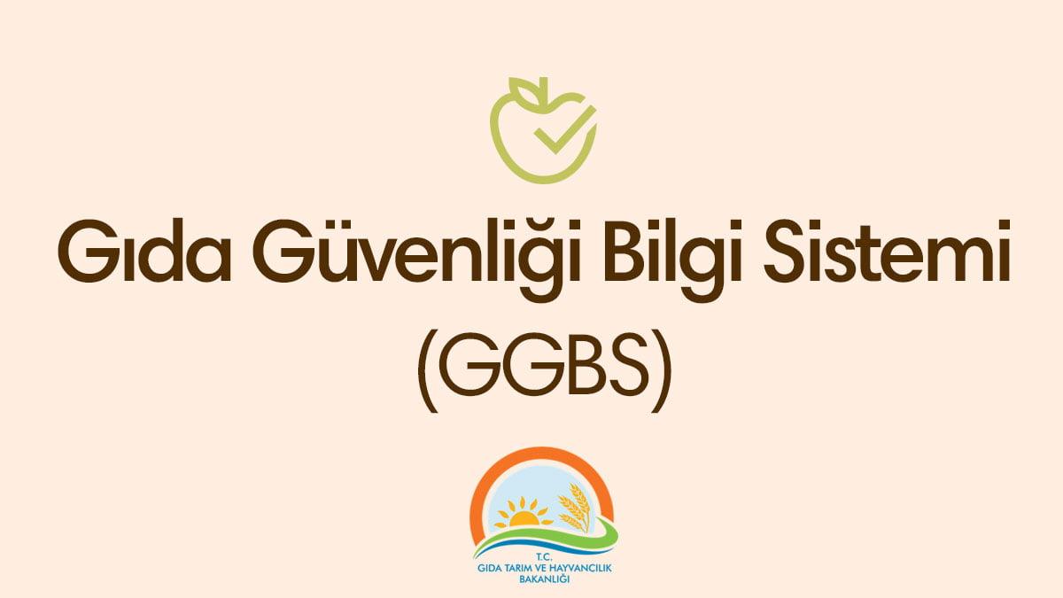 Gıda Güvenliği Bilgi Sistemi GGBS